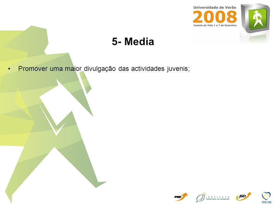 5- Media Promover uma maior divulgação das actividades juvenis;
