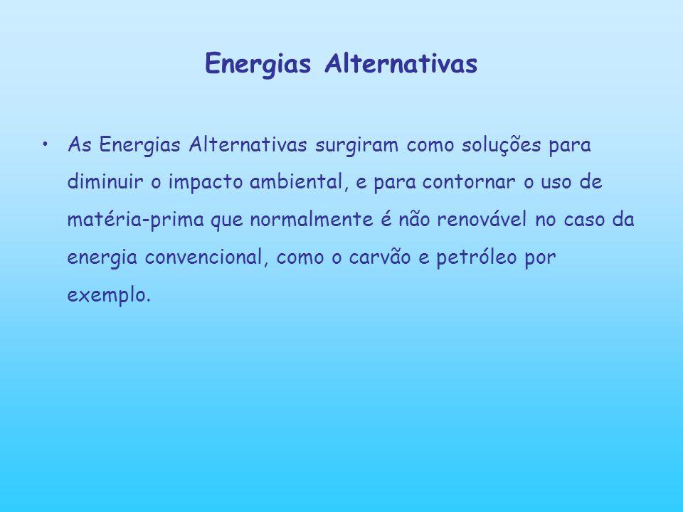 A importância das energias alternativas Existem algumas delas que já alcançaram grandes avanços e estão bastante difundidas.