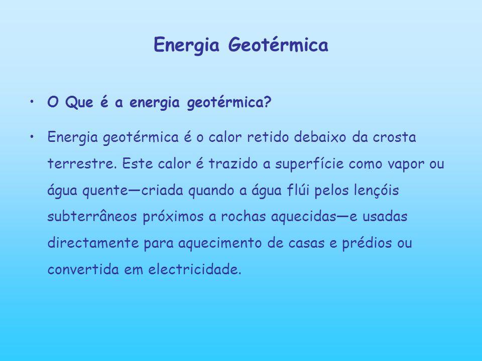 Energia da terra Energia da terraNos lugares onde o calor da terra aparece próximo a superfíciese usa esse calor directamente para aquecer casas e prédios, se chama tecnologia de uso directo.
