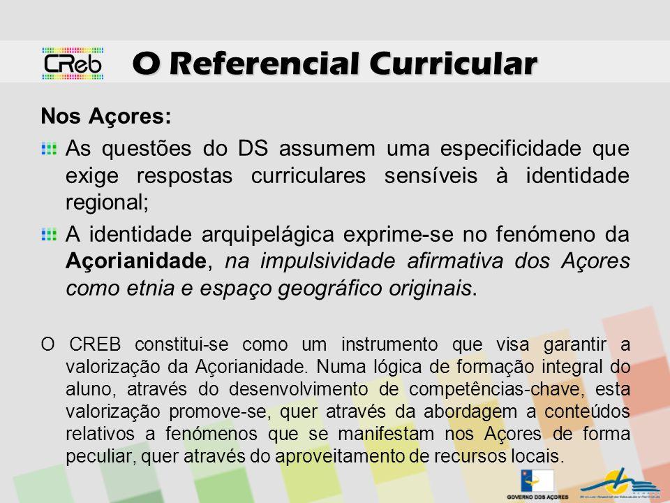 O Referencial Curricular Nos Açores: As questões do DS assumem uma especificidade que exige respostas curriculares sensíveis à identidade regional; A