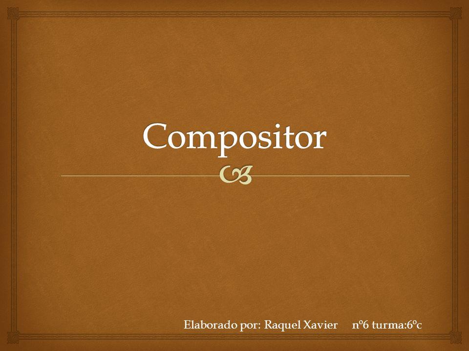 Introdução Introdução O que é um compositor.O que é um compositor.