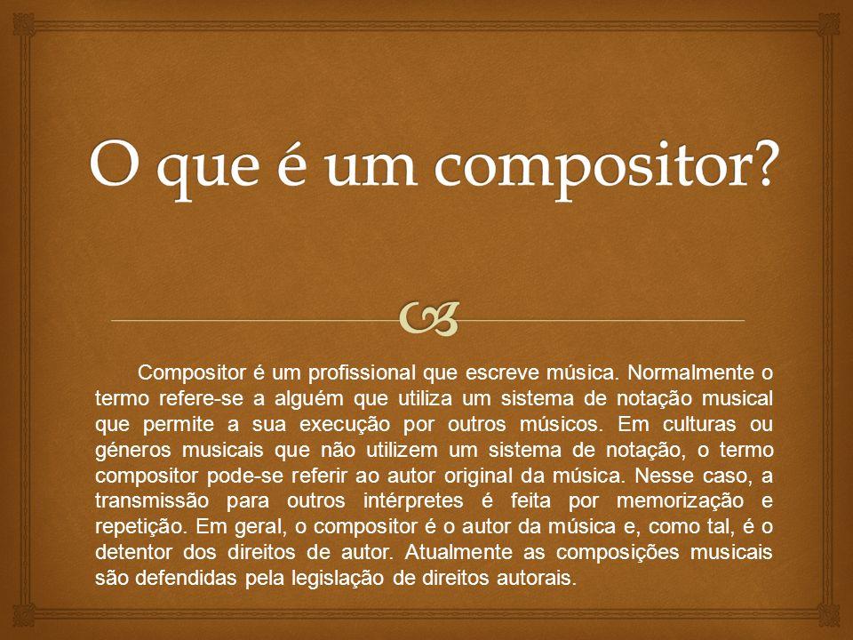 Na Música Erudita, o compositor é um músico altamente treinado na teoria musical e normalmente é responsável, além da criação da partitura original, também pelos arranjos para a instrumentação ou para as vozes desejadas.