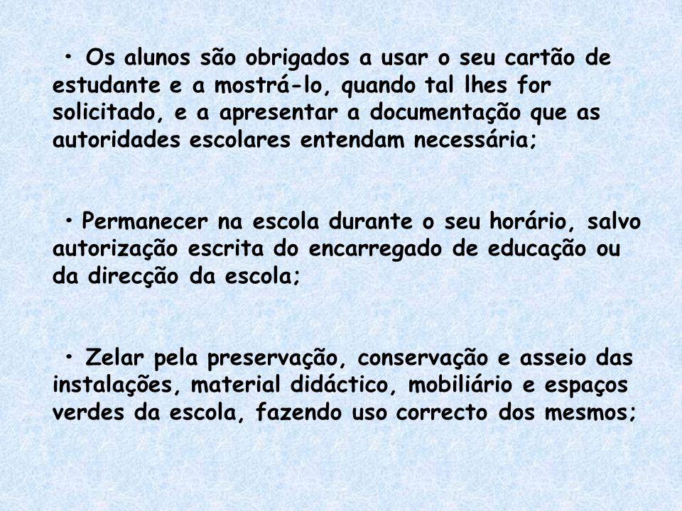Os alunos são obrigados a usar o seu cartão de estudante e a mostrá-lo, quando tal lhes for solicitado, e a apresentar a documentação que as autoridad