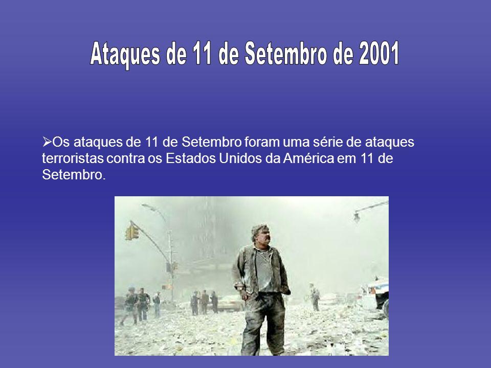 Os ataques de 11 de Setembro foram uma série de ataques terroristas contra os Estados Unidos da América em 11 de Setembro.