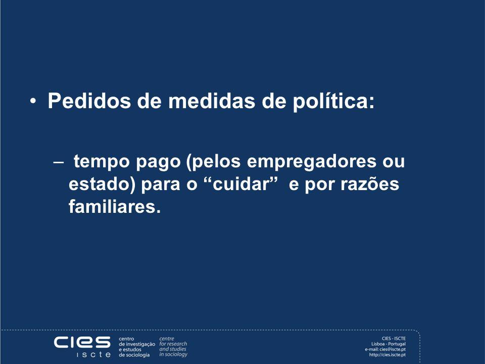 Pedidos de medidas de política: – tempo pago (pelos empregadores ou estado) para o cuidar e por razões familiares.
