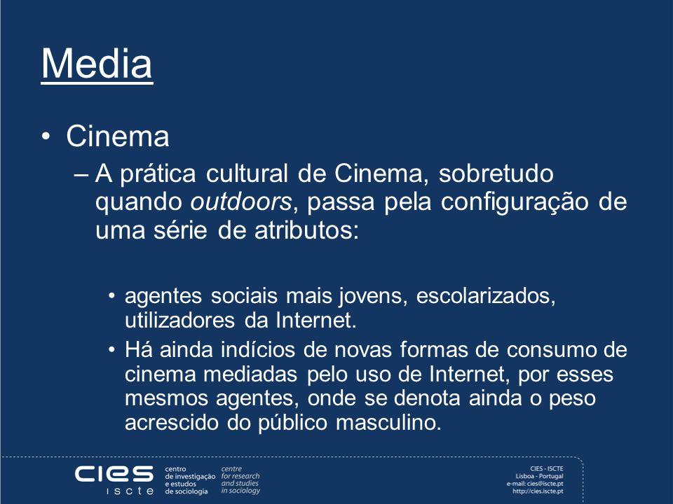 Media Cinema –A prática cultural de Cinema, sobretudo quando outdoors, passa pela configuração de uma série de atributos: agentes sociais mais jovens, escolarizados, utilizadores da Internet.