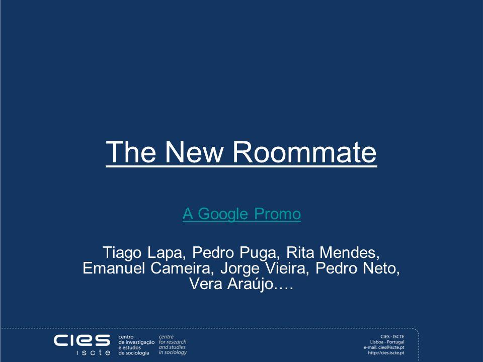 The New Roommate A Google Promo Tiago Lapa, Pedro Puga, Rita Mendes, Emanuel Cameira, Jorge Vieira, Pedro Neto, Vera Araújo….