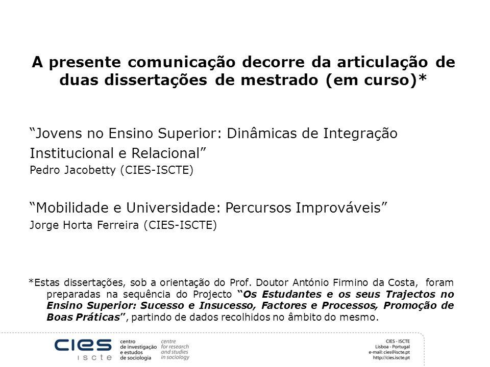 A presente comunicação decorre da articulação de duas dissertações de mestrado (em curso)* *Estas dissertações, sob a orientação do Prof. Doutor Antón
