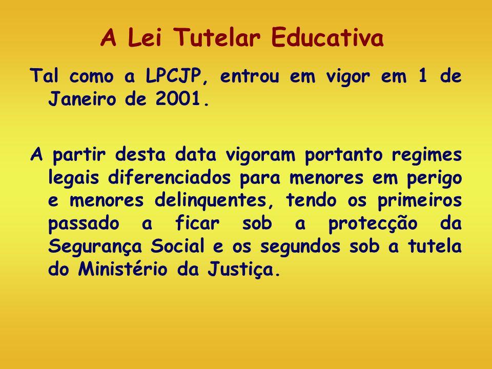 A Lei Tutelar Educativa Tal como a LPCJP, entrou em vigor em 1 de Janeiro de 2001. A partir desta data vigoram portanto regimes legais diferenciados p