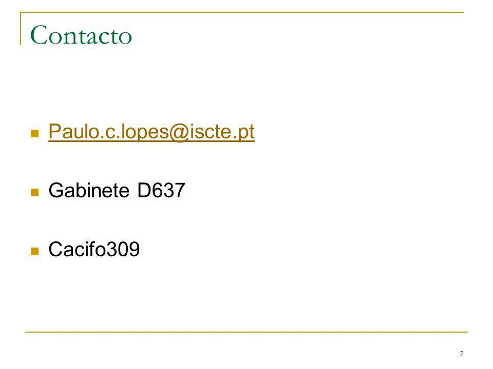 2 Contacto Paulo.c.lopes@iscte.pt Gabinete D637 Cacifo309