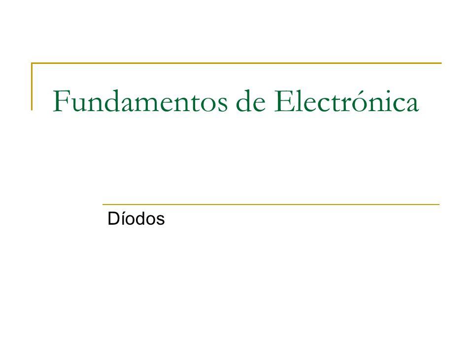 Fundamentos de Electrónica Díodos