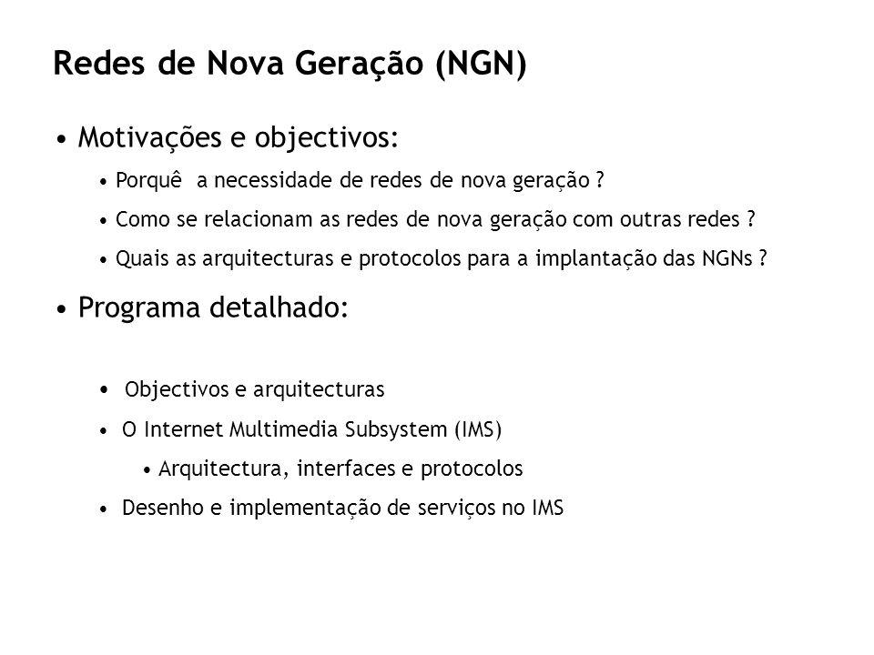 Redes de Nova Geração (NGN) Motivações e objectivos: Porquê a necessidade de redes de nova geração ? Como se relacionam as redes de nova geração com o