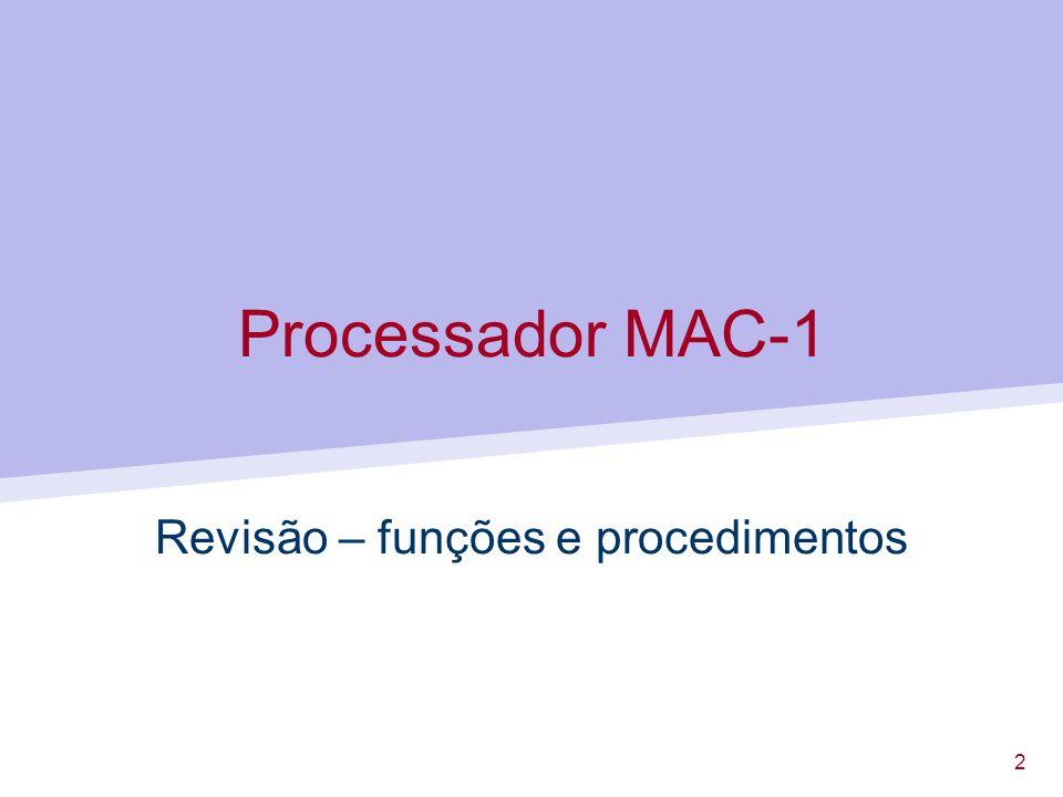 2 Processador MAC-1 Revisão – funções e procedimentos
