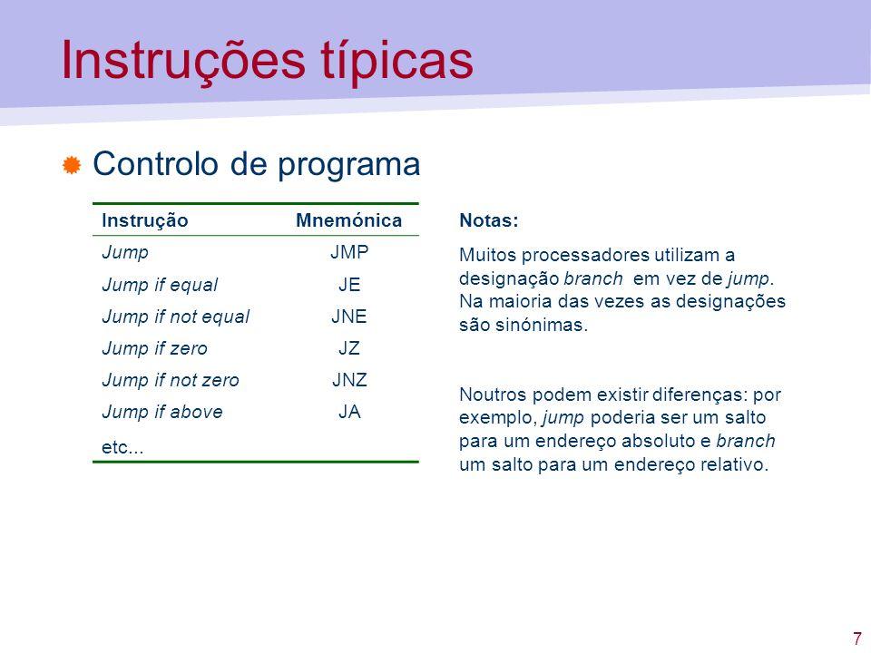 8 Instruções típicas Procedimentos InstruçãoMnemónica Chamar procedimentoCALL RetornarRETN InstruçãoMnemónica Jump and linkJAL Jump registerJR CALL / RETN – o endereço de retorno é colocado / lido da pilha.