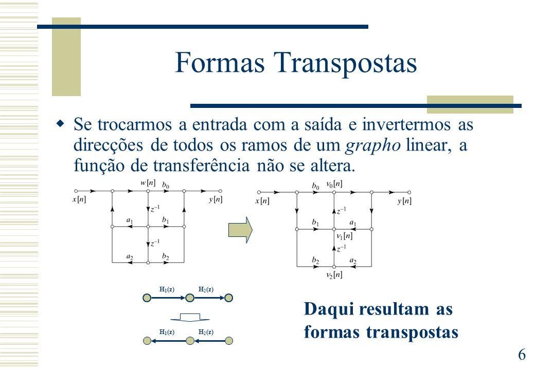 7 Realização transposta Utilizando o teorema da transposição temos: Esta implementação requer um arredondamento para cada coeficiente conduzindo a maiores erros numéricos.