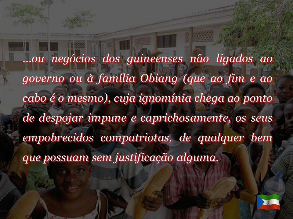 Mas, ainda que pareça mentira, a família Obiang não se limita só a ficar com essa enorme quantidade de dinheiro, mas que além disso se dedicam a rouba