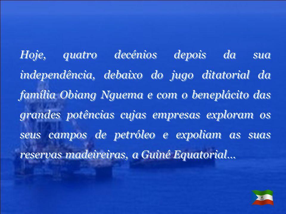 Muito poucos devem conhecer um pequeno país chamado Guiné Equatorial, e ainda menos saberão onde situá-lo num mapa de África, e serão contados os que