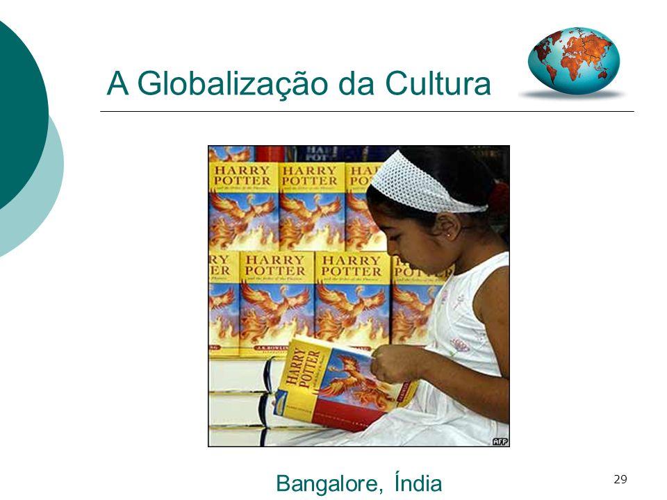 29 A Globalização da Cultura Bangalore, Índia