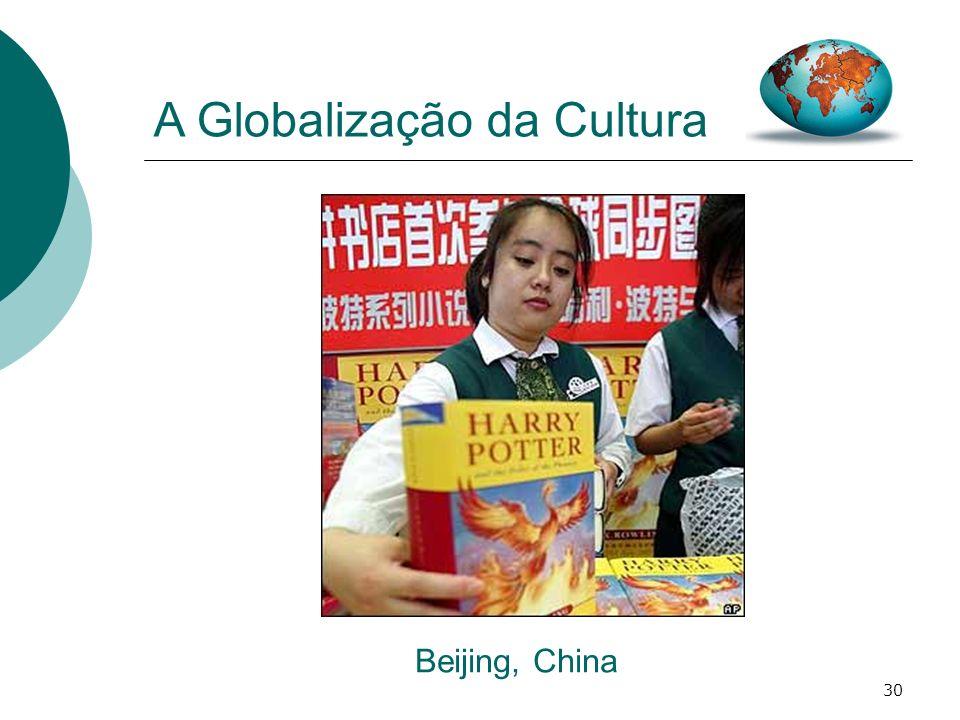 30 A Globalização da Cultura Beijing, China