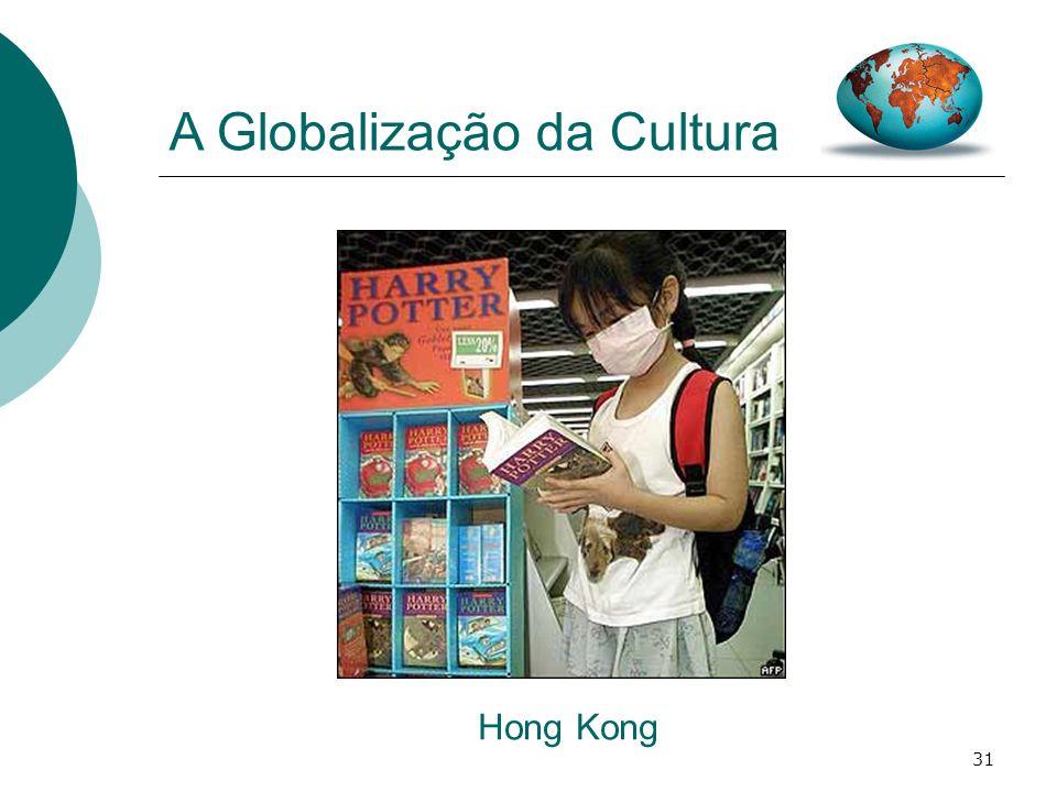 31 A Globalização da Cultura Hong Kong