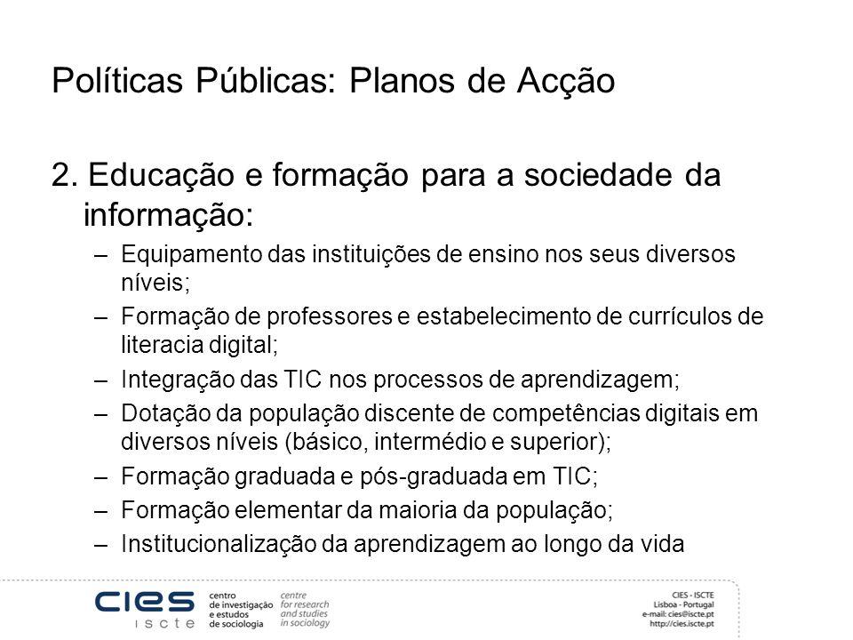 Políticas Públicas: Planos de Acção 2.