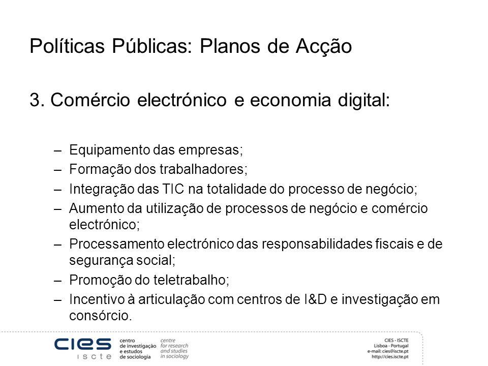 Políticas Públicas: Planos de Acção 3.