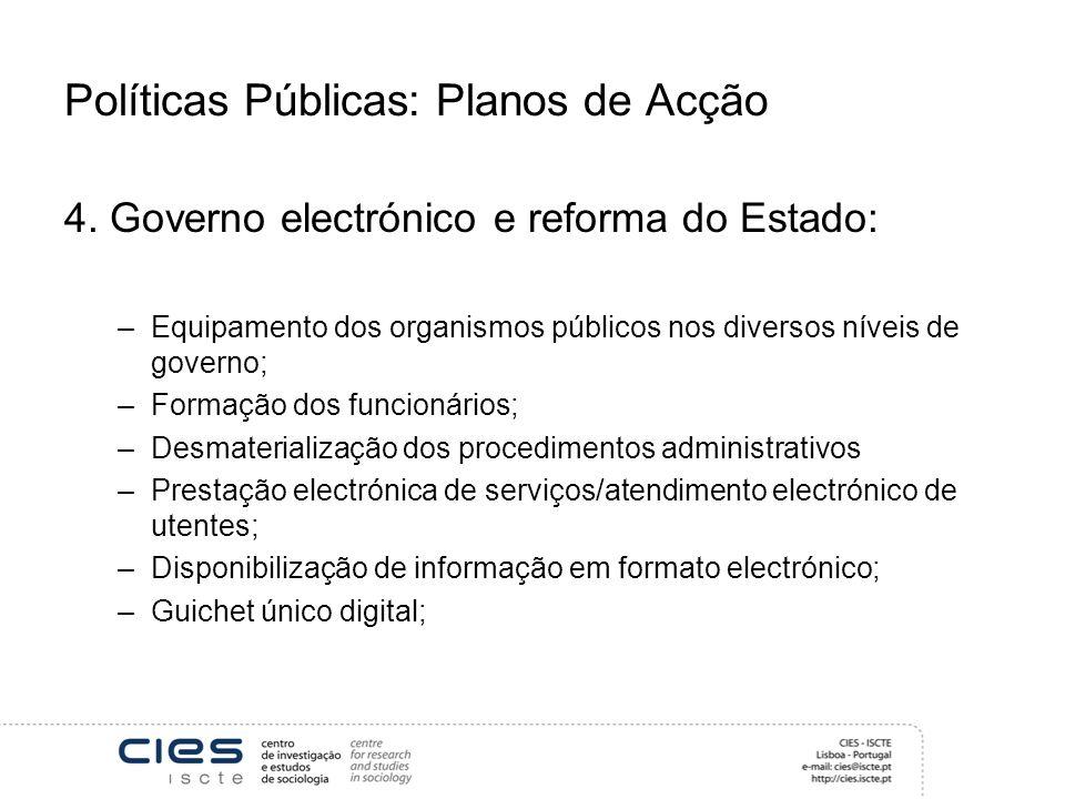 Políticas Públicas: Planos de Acção 4.