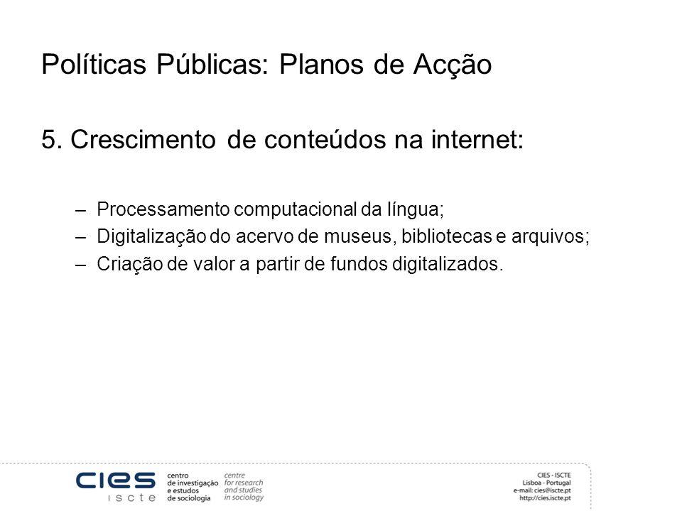 Políticas Públicas: Planos de Acção 5.
