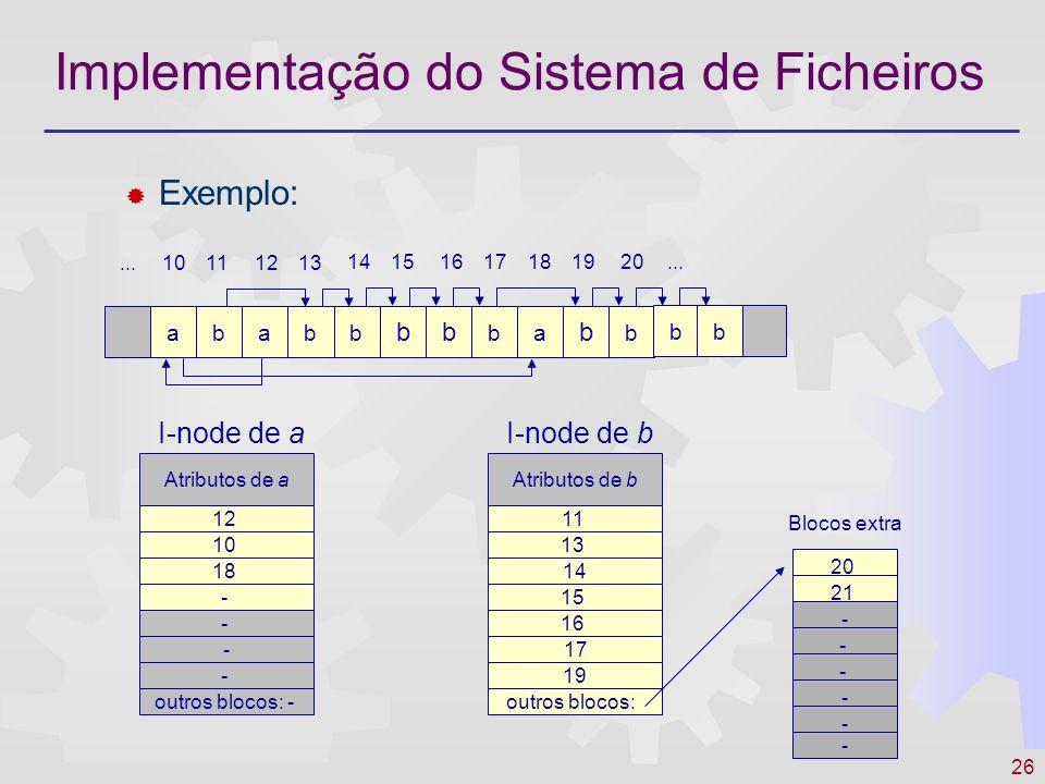 27 Implementação do Sistema de Ficheiros Implementação dos directórios Directório Um directório é basicamente uma lista de nomes, a cada um dos quais se associam os respectivos atributos e localização em disco O directório é um ficheiro especial Situações típicas: O directório contém os atributos do ficheiro e a localização do primeiro bloco em disco - a partir do primeiro bloco localizam-se os restantes (ex: lista ligada, FAT,..) O directório contém o nome do ficheiro e o endereço de uma estrutura que contém os atributos do ficheiro e sua localização do em disco (ex: i-nodes) Questões de implementação: Lidar com nomes de dimensão variável (fragmentação e compactação nos directórios) Procurar ficheiros em directórios grandes (utilização de hash-tables e estruturas em árvore)