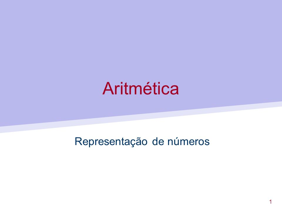 1 Aritmética Representação de números
