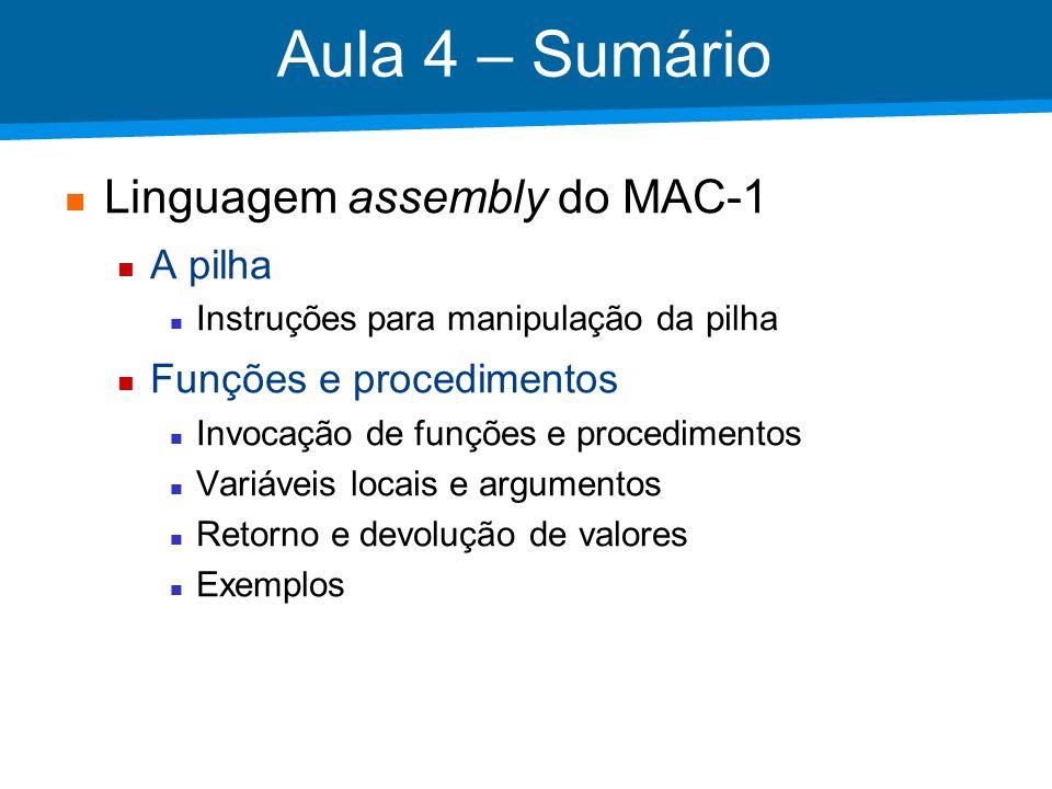 Academia ISCTE – Arquitectura de Computadores Assembly MAC-1 Exemplo: evolução da pilha...