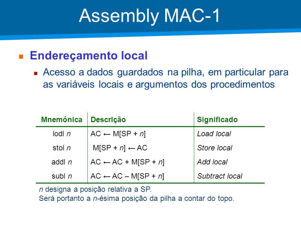 Academia ISCTE – Arquitectura de Computadores Assembly MAC-1 Exemplo: uma função que calcula a soma de dois números public class Exemplo { public static int s = 0; // s – variável global public static int soma(int x, int y) { return x + y; } public static void main(String[] args) { s = soma(10, 15); }