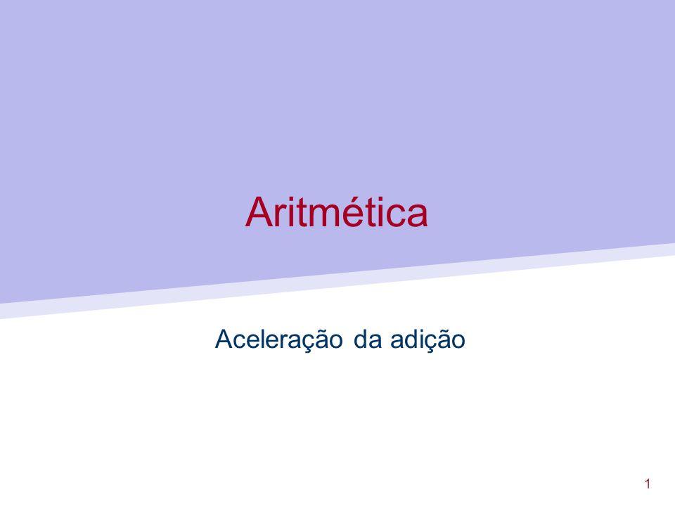 1 Aritmética Aceleração da adição