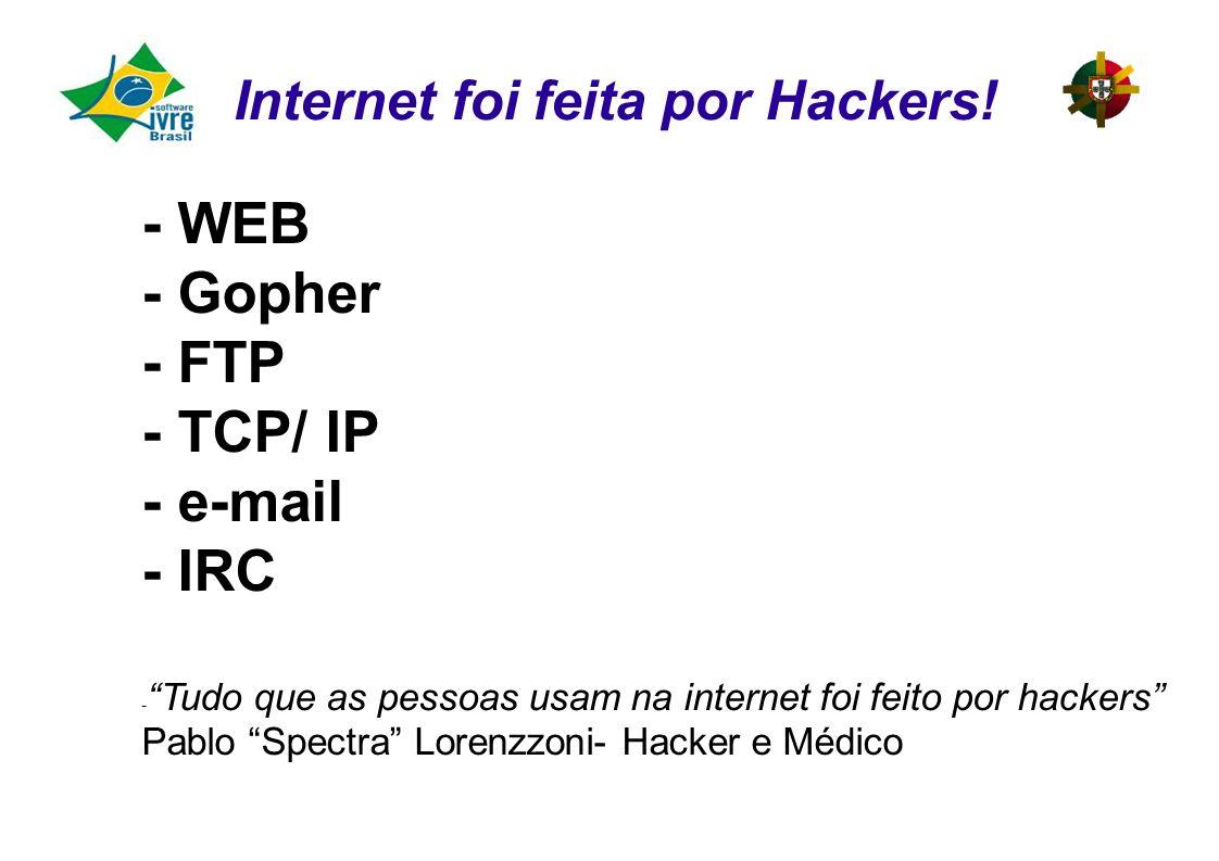 Internet foi feita por Hackers.