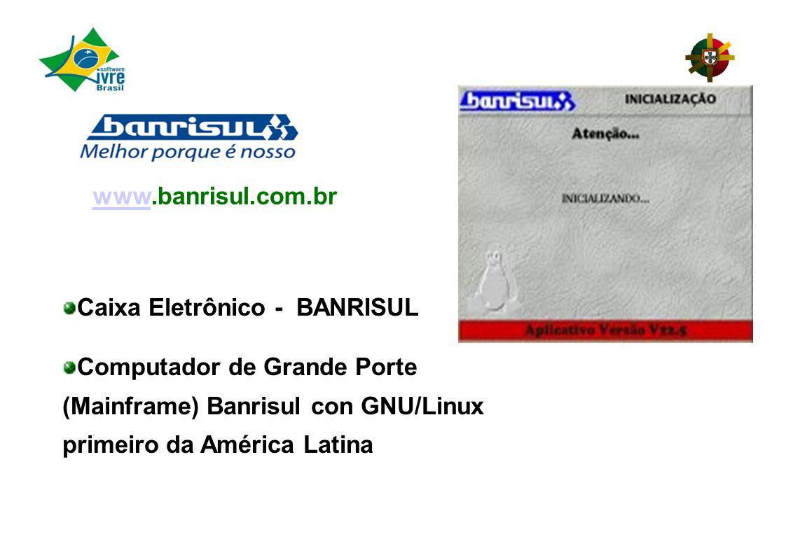 Caixa Eletrônico - BANRISUL Computador de Grande Porte (Mainframe) Banrisul con GNU/Linux primeiro da América Latina wwwwww.banrisul.com.br