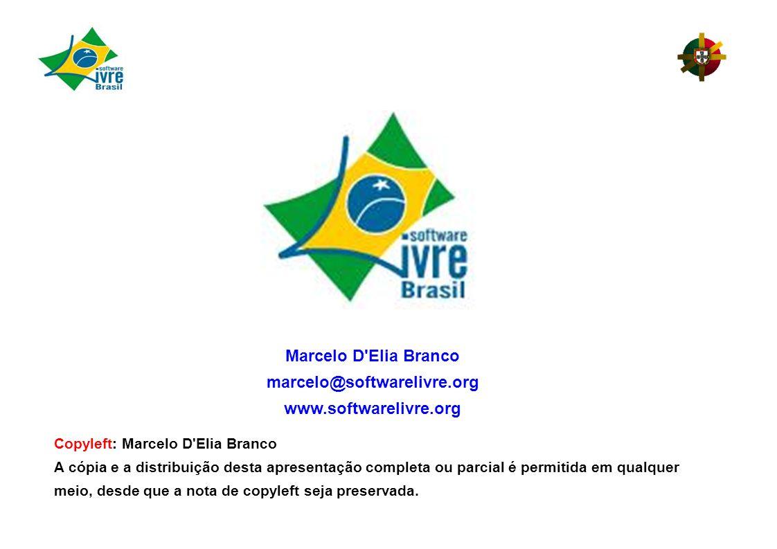 Copyleft: Marcelo D Elia Branco A cópia e a distribuição desta apresentação completa ou parcial é permitida em qualquer meio, desde que a nota de copyleft seja preservada.
