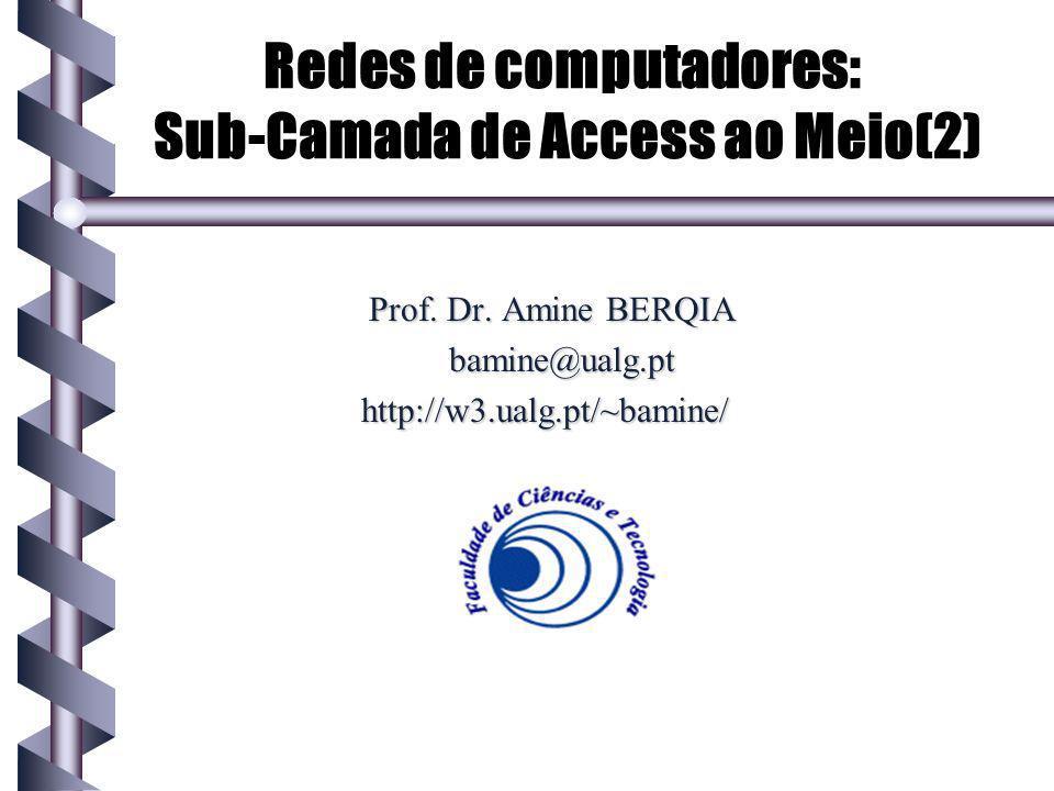 Redes de computadores: Sub-Camada de Access ao Meio(2) Prof.