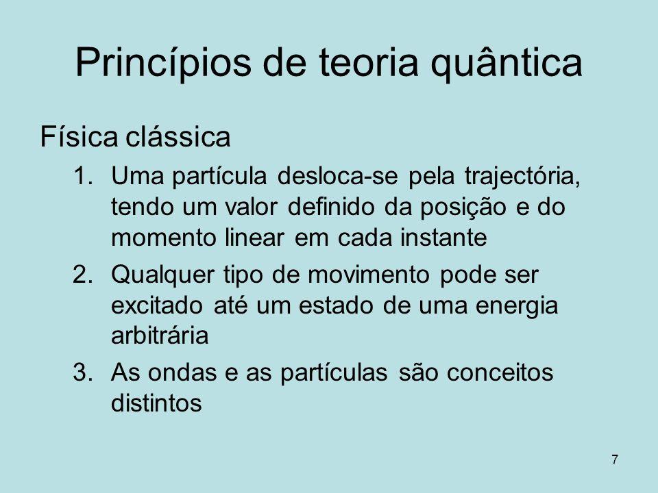 18 Partícula em caixa Energia do ponto zero (n = 1): Quanto maior o sistema, menos importantes são os efeitos de quantização Maior a massa da partícula, menos importantes são os efeitos de quantização