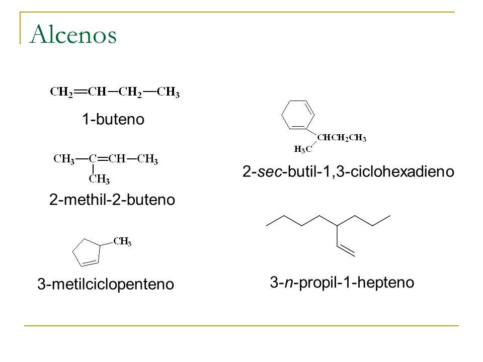 Alcenos 1-buteno 2-methil-2-buteno 3-metilciclopenteno 2-sec-butil-1,3-ciclohexadieno 3-n-propil-1-hepteno