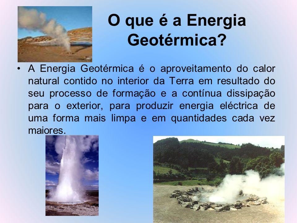 O que é a Energia Geotérmica? A Energia Geotérmica é o aproveitamento do calor natural contido no interior da Terra em resultado do seu processo de fo