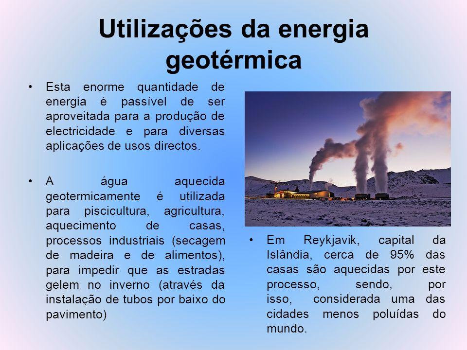 Utilizações da energia geotérmica Esta enorme quantidade de energia é passível de ser aproveitada para a produção de electricidade e para diversas apl