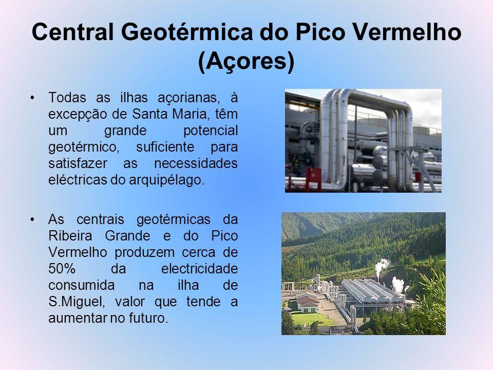 Central Geotérmica do Pico Vermelho (Açores) Todas as ilhas açorianas, à excepção de Santa Maria, têm um grande potencial geotérmico, suficiente para