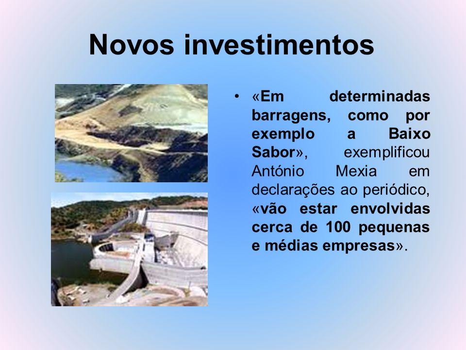 Novos investimentos «Em determinadas barragens, como por exemplo a Baixo Sabor», exemplificou António Mexia em declarações ao periódico, «vão estar en