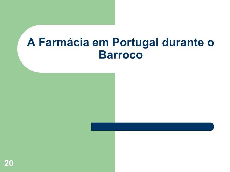 20 A Farmácia em Portugal durante o Barroco