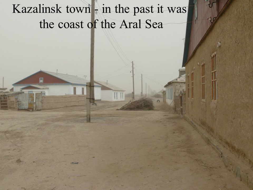 Kazalinsk town - in the past it was the coast of the Aral Sea