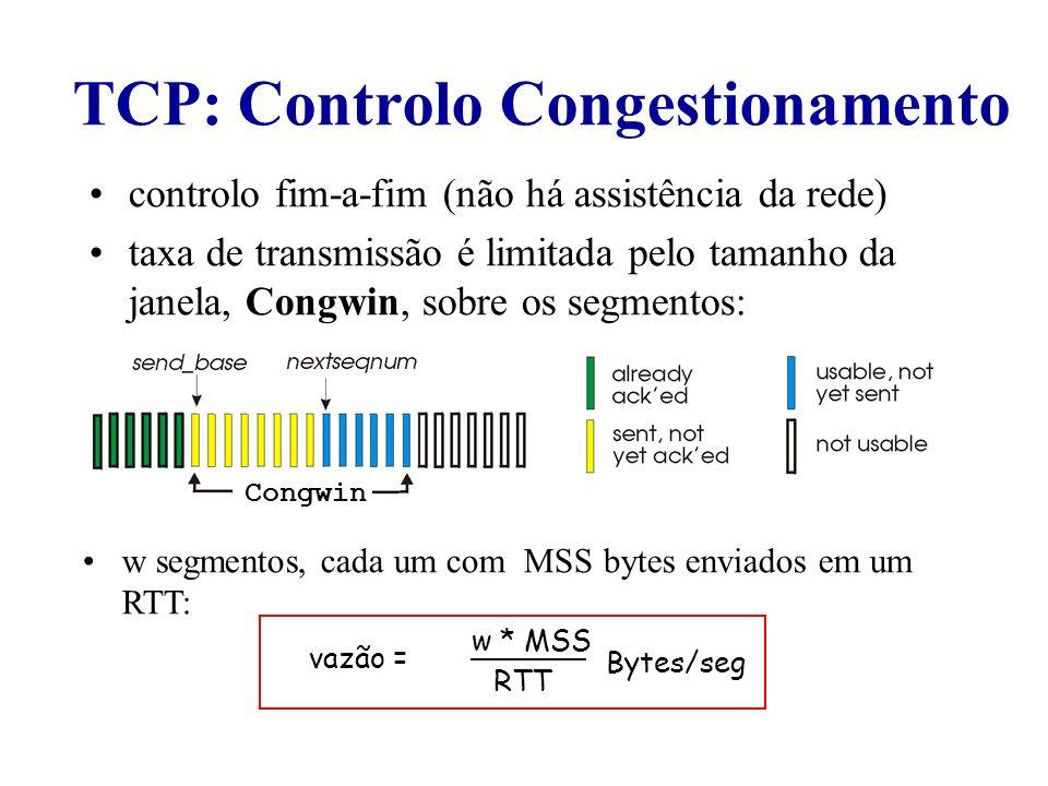 TCP: Controlo Congestionamento controlo fim-a-fim (não há assistência da rede) taxa de transmissão é limitada pelo tamanho da janela, Congwin, sobre o