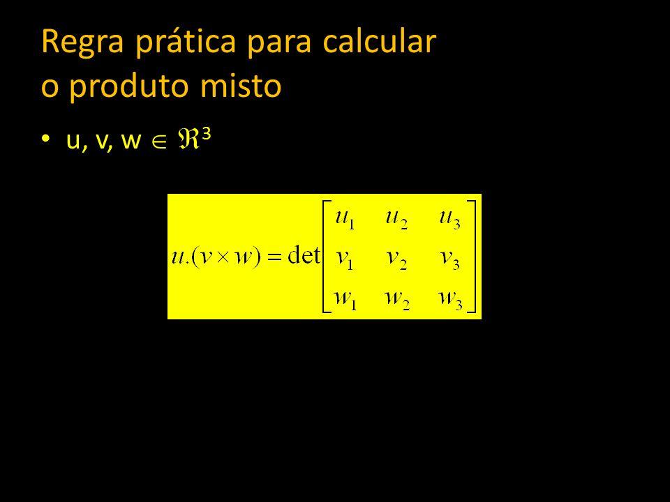 Regra prática para calcular o produto misto u, v, w 3