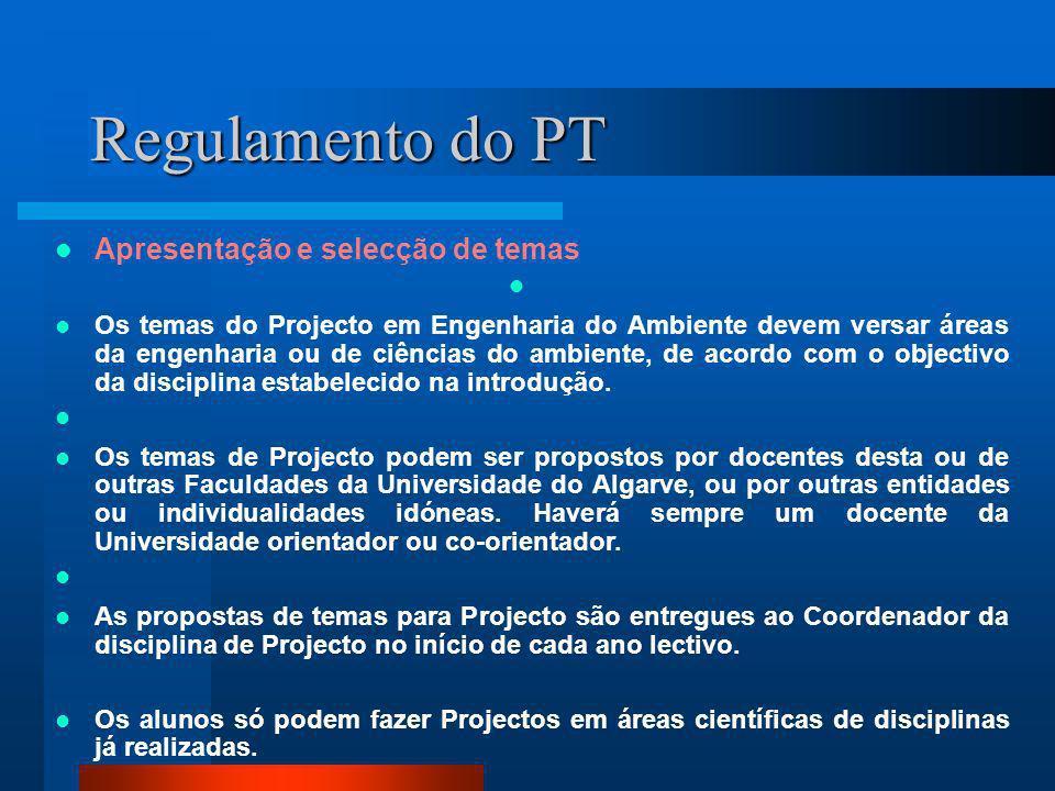 Regulamento do PT Apresentação e selecção de temas Os temas do Projecto em Engenharia do Ambiente devem versar áreas da engenharia ou de ciências do a