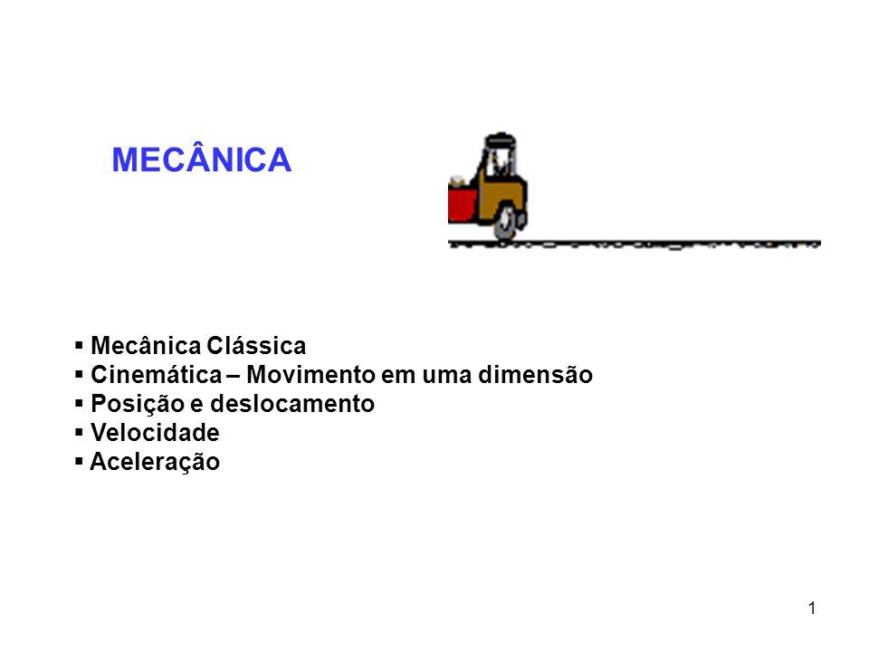 222 MECÂNICA Entender o movimento é um dos objetivos da Física A Mecânica estuda o movimento e as suas causas