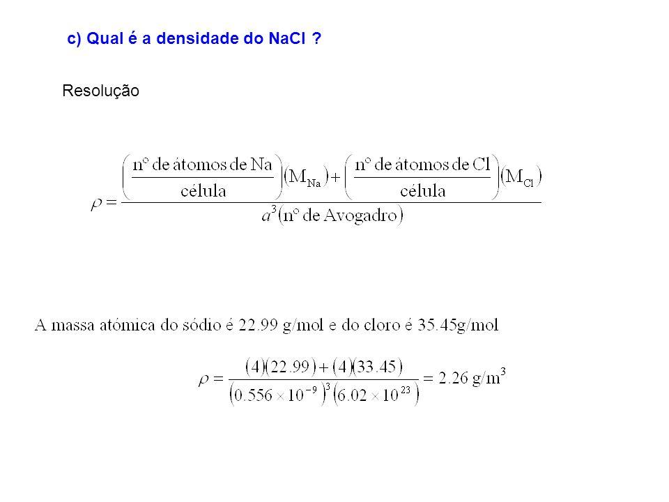 c) Qual é a densidade do NaCl ? Resolução